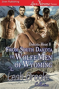 From South Dakota to Wolfe Men of Wyoming (LoveXtreme)